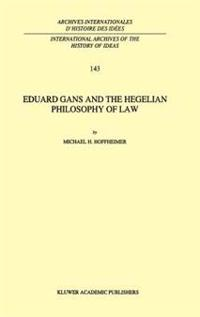 Eduard Gans and the Hegelian Philosophy of Law