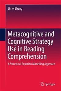 Metacognitive and Cognitive Strategy Use in Reading Comprehension