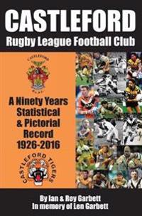 Castleford rugby league football club - a ninety years statistical & pictor