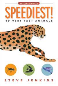 Speediest!: 19 Very Fast Animals