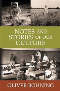 Notes and Stories of Our Culture