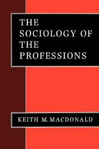 The Sociology of the Professions