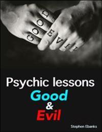 Psychic Lessons: Good & Evil