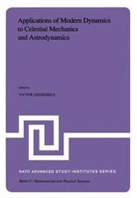 Applications of Modern Dynamics to Celestial Mechanics and Astrodynamics