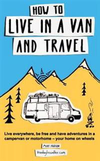 How to Live in a Van and Travel