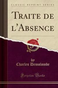 Traite de l'Absence (Classic Reprint)
