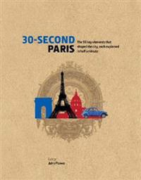 30-second paris - the 50 key elements that shaped the city, each explained