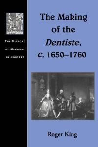 Making of the Dentiste, c. 1650-1760