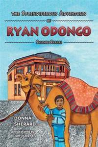 The Splendiferous Adventures of Ryan Odongo