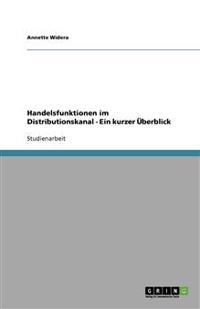 Handelsfunktionen im Distributionskanal - Ein kurzer Überblick