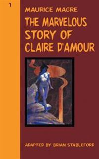 The Marvelous Story of Claire d'Amour