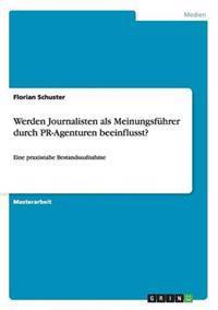 Werden Journalisten ALS Meinungsfuhrer Durch PR-Agenturen Beeinflusst?