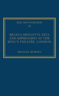 Regina Mingotti: Diva and Impresario at the King's Theatre, London