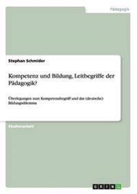 Kompetenz Und Bildung, Leitbegriffe Der Padagogik?