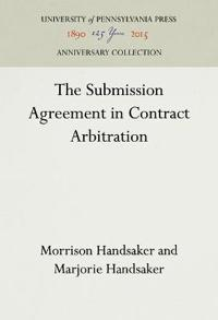 The Submission Agreement in Contract Arbitration