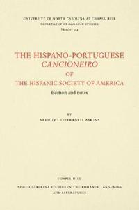 The Hispano-Portuguese Cancioneiro of the Hispanic Society of America