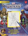 Learn to Draw Marvel's Guardians of the Galaxy: How to Draw Your Favorite Characters, Including Rocket, Groot, and Gamora!