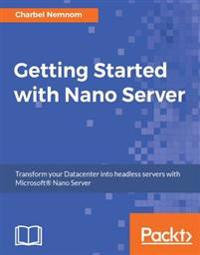 Getting Started with Nano Server