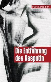 Die Entfuhrung Des Rasputin