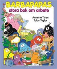 Barbapapas stora bok om arbete
