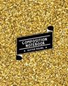Composition Notebook Glitter Feeling: Ruled Paper Journal (Extra Large 8x10 Inches) - Gold Shining Glitter