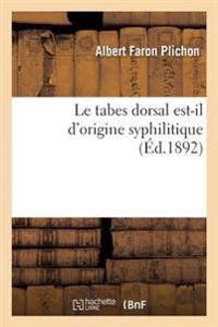 Le Tabes Dorsal Est-Il D'Origine Syphilitique