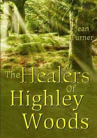 The Healers of Highley Woods