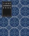 Large Address Book: (8x10 Inches) Large Size Suitable for Seniors - 360 Blank Contacts to Fill In: In Blue Circle Geometric Design