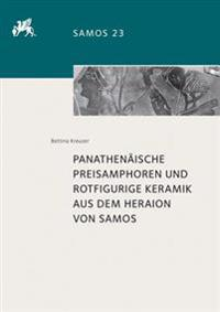 Panathenaische Preisamphoren Und Rotfigurige Keramik Aus Dem Heraion Von Samos