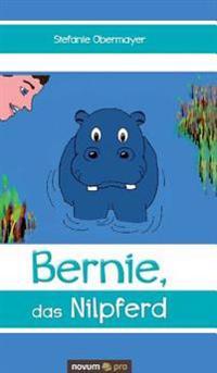 Bernie, Das Nilpferd