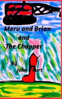 Merv and Brian and the Chopper