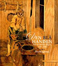 Den blå handen : om Stockholms färgare 1650-1900