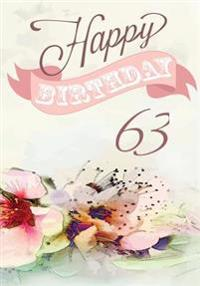 Happy Birthday 63: Birthday Books for Women, Birthday Journal Notebook for 63 Year Old for Journaling & Doodling, 7 X 10, (Birthday Keeps