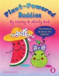 Plant-Powered Buddies: My Coloring & Activity Book