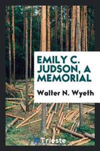 Emily C. Judson, a Memorial