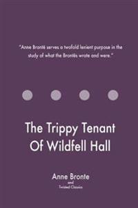 The Trippy Tenant of Wildfell Hall