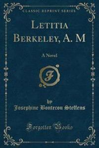 Letitia Berkeley, A. M