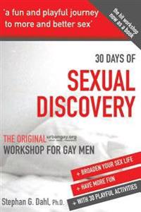 30 Days Sexual Discovery: The Original Urbangay.Org Workshop for Gay Men