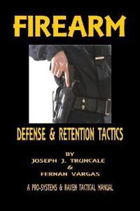 Firearm Defense and Retention Tactics
