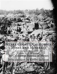 Sierra County, California Mines and Minerals: California Register of Mines and Minerals