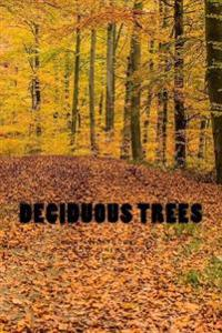 Deciduous Trees: Notebook 150 Lined Pages 6 X 9