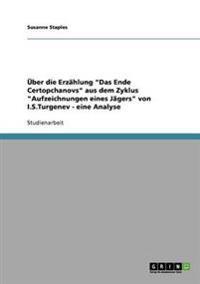 Uber Die Erzahlung Das Ende Certopchanovs Aus Dem Zyklus Aufzeichnungen Eines Jagers Von I.S.Turgenev - Eine Analyse