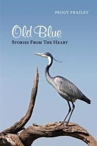 Old Blue: Stories from the Heart
