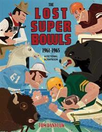 The Lost Super Bowls: 1961-65: A Fictional Scrapbook (Black & White Edition)