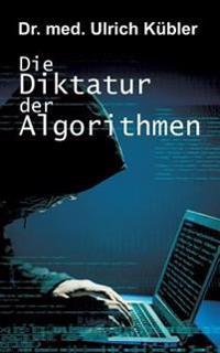 Die Diktatur Der Algorithmen