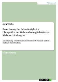 Berechnung Der Scherfestigkeit / UEBerprufen Der Gebrauchstauglichkeit Von Klebeverbindungen