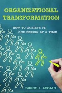 Organizational Transformation: How to Achieve It, One Person at a Time