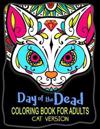 Day of the Dead Coloring Book for Adults: Sugar Cat Skull Version for Cat Lover