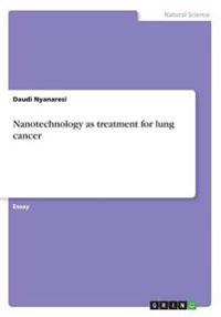 Nanotechnology as Treatment for Lung Cancer