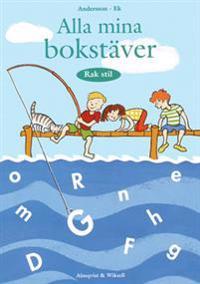 Alla mina bokstäver Rak stil - Ek, Andersson pdf epub
